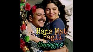 Hans Mat Pagli Video Song | Unplugged | Toilet- Ek Prem Katha | Sonu, Shreya | Rajshekhar Santra