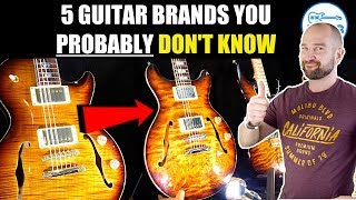 5 Killer Guitar Brands You Probably DON'T know!