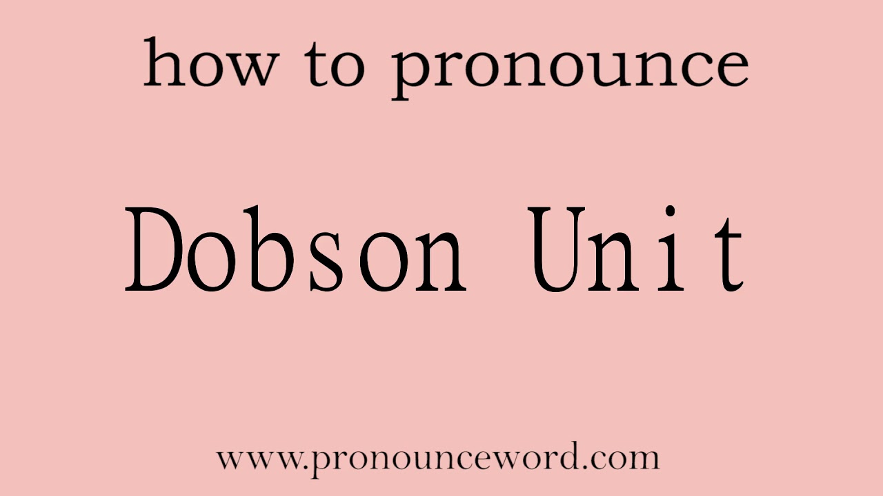 Dobson Unit. How to pronounce the english word Dobson Unit .Start