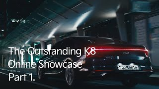 The Outstanding K8 | Online Showcase. Part #1.