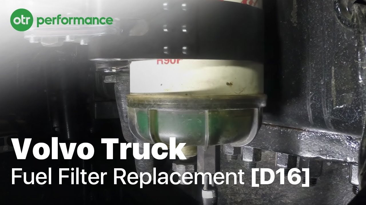 Volvo Truck R90p Fuel Filter How To Otr Performance Youtube Filters