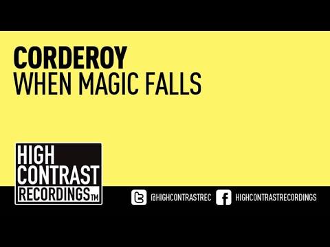 Corderoy - When Magic Falls (Original Mix) [High Contrast Recordings]