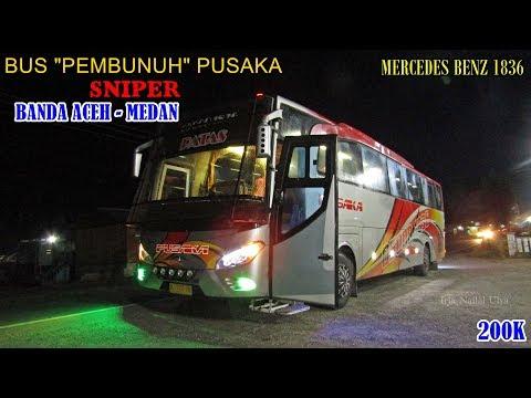 BUS PEMBUNUH dari ACEH. Coba Lihat SADISNYA Limiter Jahat. Trip by Pusaka Sniper ke Medan
