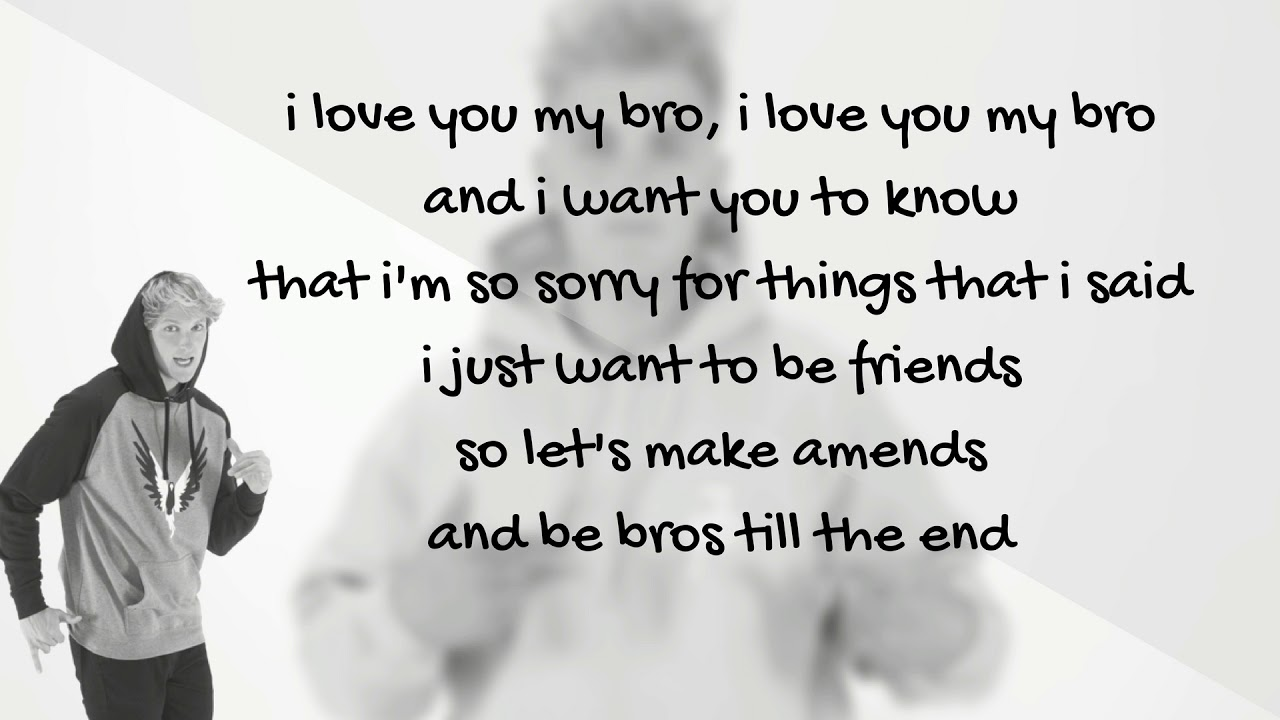 Jake Paul I Love You Bro Lyrics Feat Logan Paul Unofficial