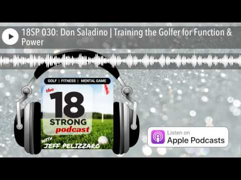 18SP 030: Don Saladino | Training the Golfer for Function & Power