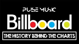The History Behind Billboard Hot 100 songs and Billboard Magazine 1894- 2019 | History | Pulse Music