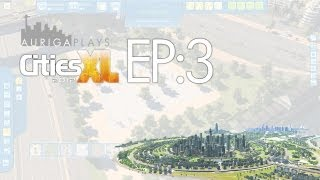 let's play cities XL 2012 : EP 3 : and again some parks