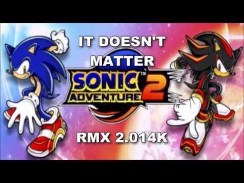 [SONIC KARAOKE] Sonic Adventure 2 - It doesn't matter ~RMX 2.014K~ (Ted Poley & Tony Harnell) [HD]