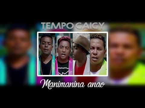 TEMPO GAIGY - MANIMANINA ANAO FOANA