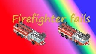 firefighter fail / best of #6