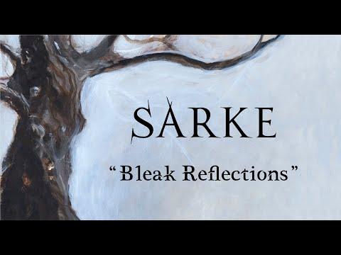 SARKE - BLEAK REFLECTIONS (TRACK PREMIERE)