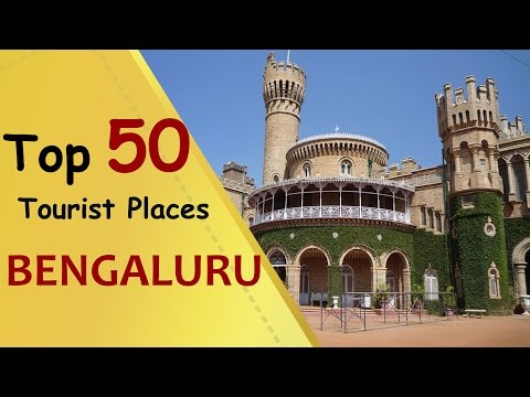 """BENGALURU"" Top 50 Tourist Places 