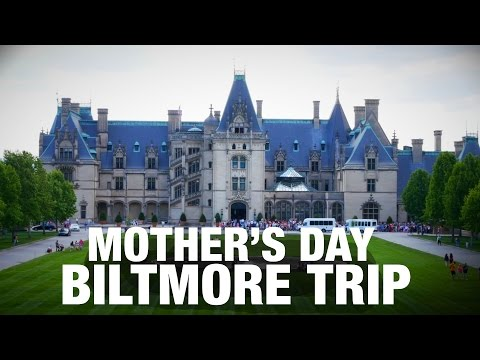 The Biltmore House - 2016 Mother's Day Trip