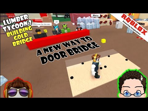 Roblox - Lumber Tycoon 2 - A new way to Door Bridge?