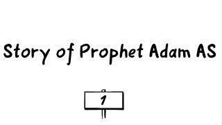 Story of Adam AS  Part 1    ( Quran 2:30-34)
