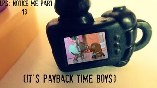 Lps: Notice Me Episode 13 (Season 1 Finale Part 1) {It's Payback Time Boys.}