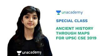 Special Class - Ancient History Through Maps for UPSC CSE 2019 - Arti Chhawari