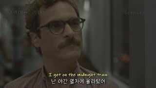 [그녀] 생각이 깊어지는 밤에 기차를 탔어, Sam Smith - Midnight Train [가사/해석/자막/lyrics] / Her(2013)