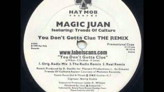 Magic Juan - You Don't Gotta Clue