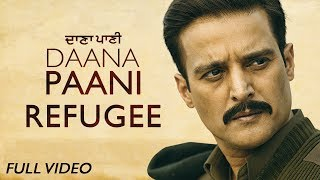 Refugee - Full Video | DAANA PAANI | Manmohan Waris | Jimmy Sheirgill | Simi Chahal
