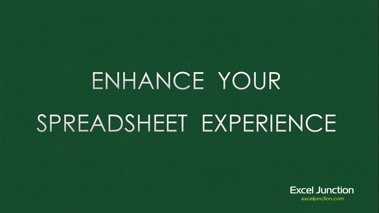 ENHANCE Your Spreadsheet EXPERIENCE | ExcelJunction.com