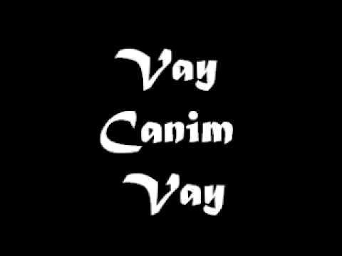 Vay Canim Vay (Orginal 1999 Versiyonu)