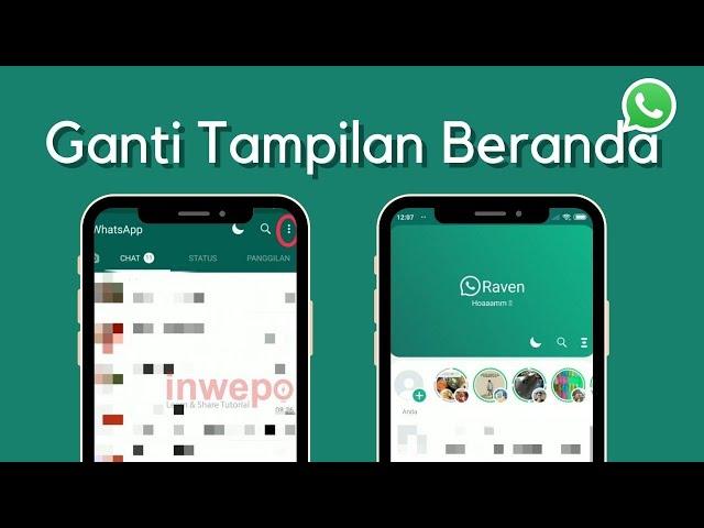 Cara Ubah Tampilan Terbaru Whatsapp