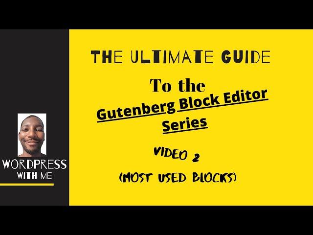 WordPress Gutenberg Editor(most used blocks)
