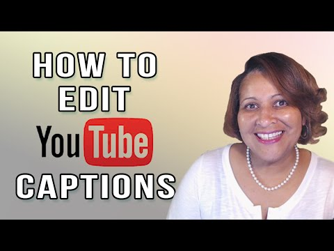 How To Edit YouTube Video Captions