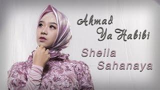 Sheila Sahanaya - Ahmad Ya Habibi