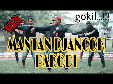 MANTAN DJANCOK - SKA86 (PARODI)