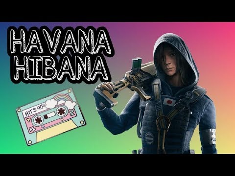 HIBANA - HAVANA + Karaoke (HAVANA PARODY By ALIBI) Rainbow Six Siege