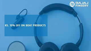 10% off on Boat products   Bajaj Finserv RBL Bank SuperCard