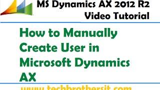 12 -Microsoft Dynamics AX - Comment Créer Manuellement Utilisateur dans Microsoft Dynamics AX