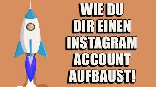 10 Tipps- Wie du dir einen Instagram Account (neu) aufbaust!