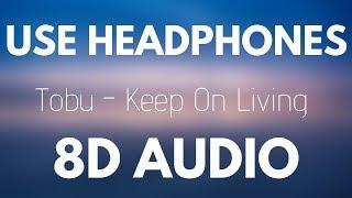 Tobu - Keep On Living (8D AUDIO)