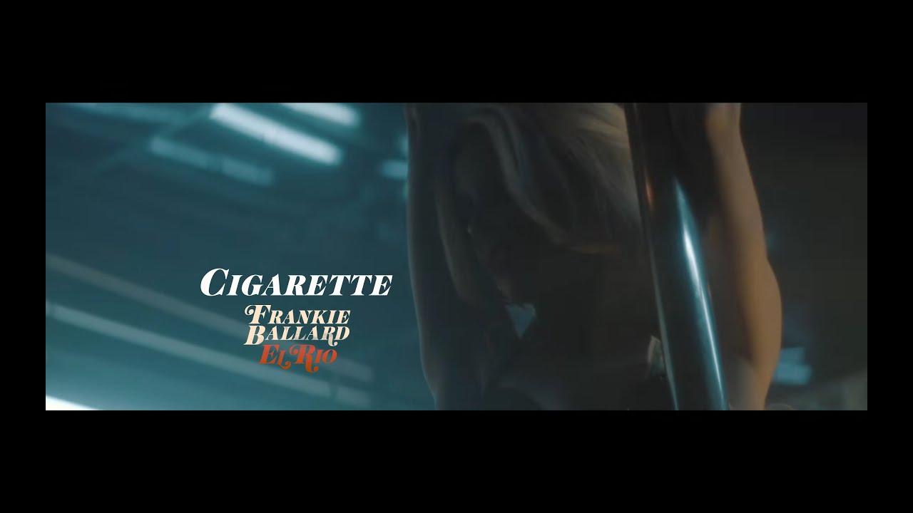 Frankie Ballard - Cigarette