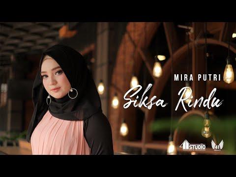 MIRA PUTRI - SIKSA RINDU (Official Music Video)