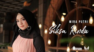 Gambar cover MIRA PUTRI - SIKSA RINDU (Official Music Video)