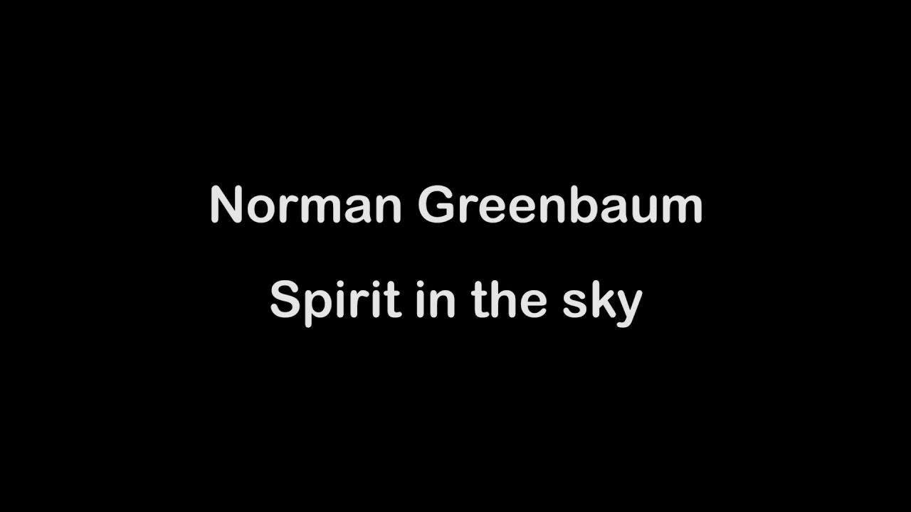 Norman Greenbaum Spirit In The Sky With Lyrics Youtube