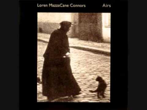 Loren Mazzacane Connors - Airs [FULL ALBUM]