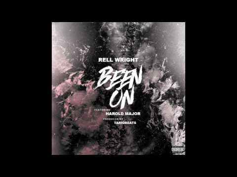 Rell Wright - Been On (Feat. Harold Major)