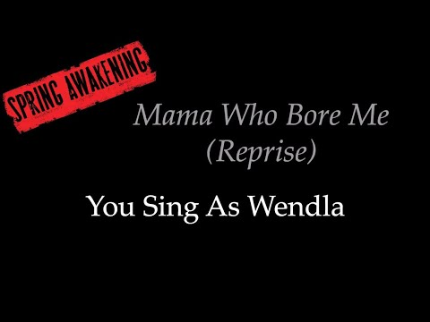 Spring Awakening - Mama Who Bore Me (Reprise) - Karaoke/Sing With Me: You Sing Wendla