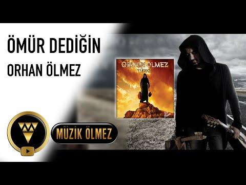 Orhan Ölmez - Ömür Dediğin - Official Audio