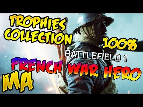 Battlefield 1 | Trophies collecting 100% | French war hero