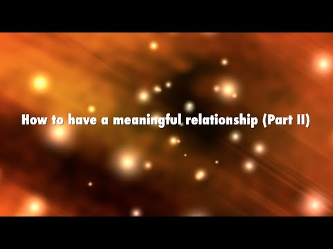 How To Have A Meaningful Relationship (Part II) It All Begins with Acceptance. | Agape