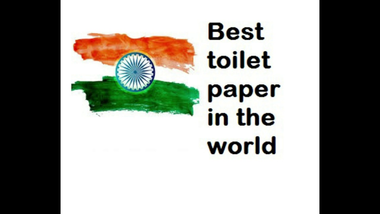 Best Toilet Paper In The World Of India Flag Youtube