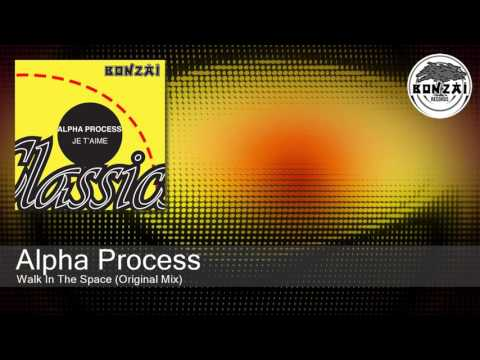 Alpha Process - Walk In The Space (Original Mix)
