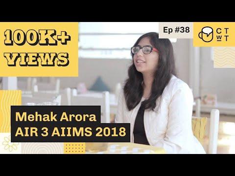 CTwT E38 - AIIMS 2018 Topper Mehak Arora AIR 3