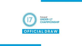 Official Draw   2019 Concacaf Under-17 Championship